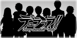 """デュラララ!! 3way standoff """"mob"""""""