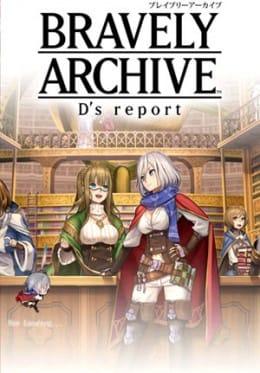 ブレイブリーアーカイブ D's report