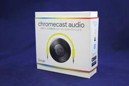 「Chromecast Audio」とは!